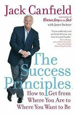The Success Principles: How to Get from Where You Are to... Jack Canfield (B4)