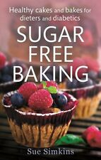 Sugar Free Baking: Healthy cakes and bakes for dieters and diabetics (Paperback)