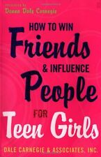 How to Win Friends and Influence People for Teen Girls by Donna Dale Carnegie, (