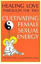 Healing Love Through the Tao: Cultivating Female Sexual Energy Chia, Mantak, Ch