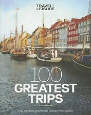 Travel & Leisure 100 Greatest Trips 2012 Hardcover