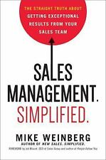 Sales Management. Simplified.: The Straight Truth About Getting Exceptional Resu