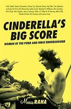 Live Girls Ser.: Cinderella's Big Score : Women of the Punk and Indie...