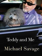 Teddy and Me by Michael Savage (2016, Hardcover)
