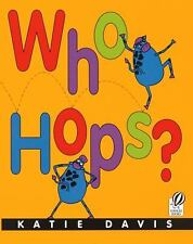 Who Hops? by Katie Davis and Kate DAvis (2001, Paperback)