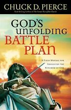 God's Unfolding Battle Plan: A Field Manual for Advancing the Kingdom of God by