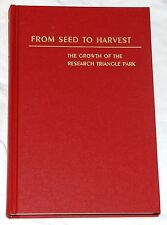 From Seed to Harvest: The Growth of the Research Triangle Park by Albert N Link