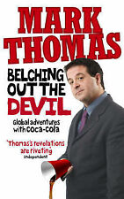 Belching Out the Devil: Global Adventures with Coca-Cola, Mark Thomas