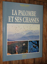Pierre Verdet / Jesus Veiga La palombe et ses chasses ed Deucalion