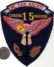 US Coast Guard or Navy 15th Coastal Division Patch WE CAN HACKTT