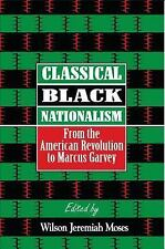 Classical Black Nationalism: From the American Revolution to Marcus Garvey
