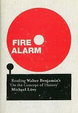 """Fire Alarm: Reading Walter Benjamin's """"On the Concept of History"""" Michael Lowy"""