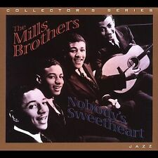 Nobody's Sweetheart The Mills Brothers MUSIC CD
