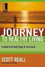 The Journey to Healthy Living: Freedom from Body Image and Food Issues (Journey