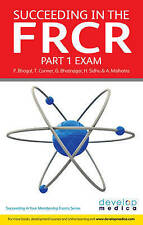 Succeeding in the FRCR Part 1 Exam: Essential Revision Notes and over 1000 MCQs