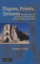 Plagues, Priests, and Demons : Sacred Narratives and the Rise of Christianity...
