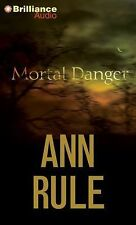 Mortal Danger : And Other True Cases 13 by Ann Rule (2014, CD, Abridged)
