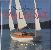 The American Sailboat by Gregory O. Jones (2002) HARDCOVER/DJ 1ST~DESIGN 1900-70