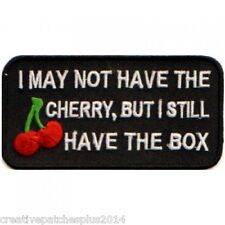 """BIKER LADIES PATCHES """"I MAY NOT HAVE THE CHERRY BUT I STILL HAVE THE BOX"""" NEW"""