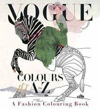 Vogue Colours A to Z A Fashion Coloring Book by Vogue 9781524711061