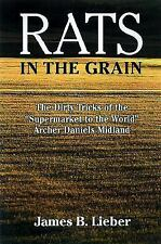 "Rats in the Grain: The Dirty Tricks of the ""Supermarket to the World,"" Archer Da"