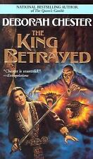The King Betrayed by Deborah Chester