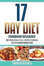 17 Day Diet Cookbook Reloaded : Top 70 Delicious Cycle 1 Recipes Cookbook for...