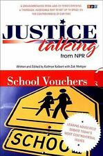 Justice Talking: School Vouchers: Leading Advocates Debate Today's Most Controve
