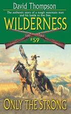Only the Strong (Wilderness, #59) by Thompson, David, Good Book