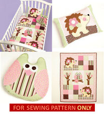 SEWING PATTERN! MAKE BABY~INFANT QUILT~PILLOWS!  OWL~HEDGEHOG!  NURSERY BEDDING!