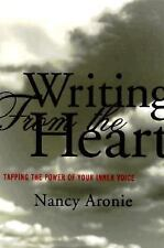 Writing from the Heart : Tapping the Power of Your Inner Voice by Nancy...