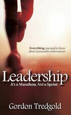 Leadership: It's a Marathon Not a Sprint : Everything You Need to Know about...