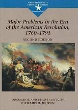 Major Problems in the Era of the American Revolution, 1760-1791: Documents and