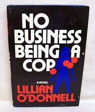 No Business Being A Cop By Lillian O'Donnell Used Book Hardback W/Dust Cover