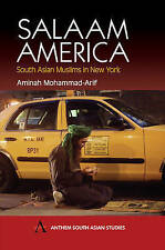 Salaam America: South Asian Muslims in New York (Anthem South Asian Studies),Moh