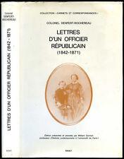 Col. DENFERT-ROCHEREAU : LETTRES D'UN OFFICIER REPUBLICAIN (1842-1871). Belfort