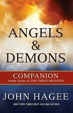 Angels and Demons: A Companion to the Three Heavens, John Hagee