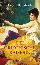 Die griechische Kaiserin von Gabrielle Alioth (2012, Taschenbuch)