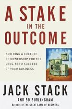 A Stake in the Outcome: Building a Culture of Ownership for the Long-Term Succes