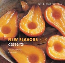 New Flavors for: Desserts : Classic Recipes Redefined by Raquel Pelzel, Sunset …