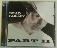 "PART II by BRAD PAISLEY (CD, 2001 - USA - Arista) 13 Songs, BRAND NEW ""SEALED"""