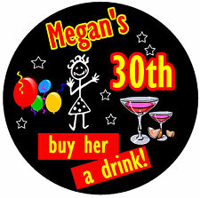 30th BIRTHDAY BADGE (STICK LADY) - BIG PERSONALISED BADGE, ANY NAME & AGE - NEW