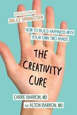 The Creativity Cure: How to Build Happiness with Your Own Two Hands Barron, Car