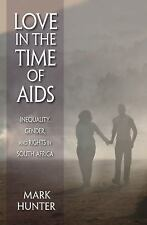 Love in the Time of AIDS : Inequality, Gender, and Rights in South Africa by...