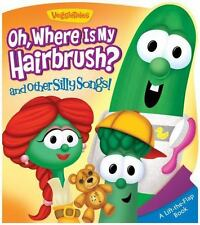 Oh, Where Is My Hairbrush? and Other Silly Songs (A VeggieTales Book)
