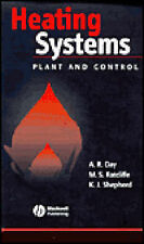 Heating Systems, Plant and Control by Keith D. Shepherd, Antony R. Day,...