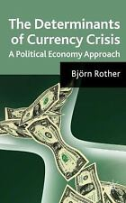 NEW - The Determinants of Currency Crises: A Political-Economy Approach