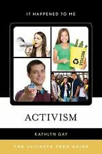 NEW - Activism: The Ultimate Teen Guide (It Happened to Me)