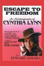 Escape to Freedom : An Autobiography of Cynthia Lynn by Edward Ansara (2000,...