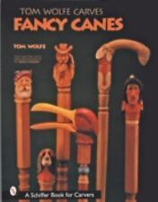 Tom Wolfe Carves FANCY CANES woodworking woodcarving walking stick wood carving